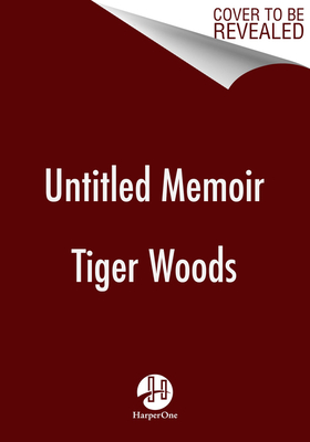 Image for UNTITLED TIGER WOODS MEMOIR
