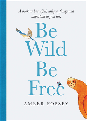 Image for Be Wild Be Free