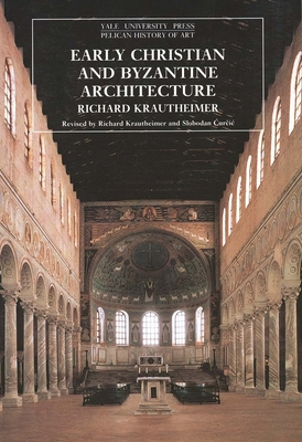 Image for Early Christian and Byzantine Architecture (The Yale University Press Pelican History of Art)