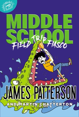 Image for MIDDLE SCHOOL: FIELD TRIP FIASCO (NO 13)