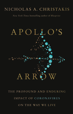 Image for Apollo's Arrow: The Profound and Enduring Impact of Coronavirus on the Way We Live