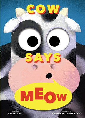 Image for COW SAYS MEOW (A PEEP-AND-SEE BOOK)