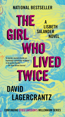 Image for The Girl Who Lived Twice: A Lisbeth Salander novel, continuing Stieg Larsson's Millennium Series