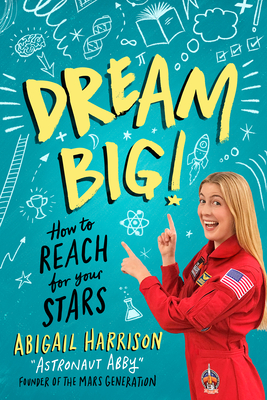 Image for DREAM BIG!: HOW TO REACH FOR YOUR STARS