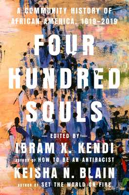 Image for Four Hundred Souls: A Community History of African America, 1619-2019