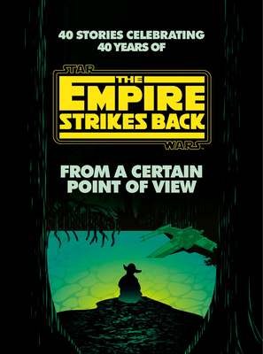 Image for FROM A CERTAIN POINT OF VIEW: THE EMPIRE STRIKES BACK (STAR WARS)