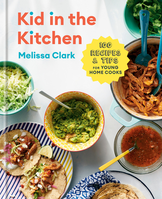 Image for KID IN THE KITCHEN: 100 RECIPES AND TIPS FOR YOUNG HOME COOKS