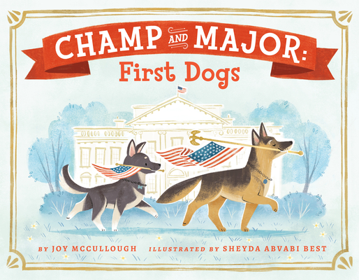 Image for CHAMP AND MAJOR: FIRST DOGS