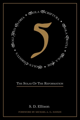 Image for 5 The Solas of the Reformation