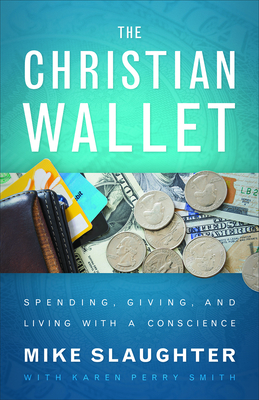Image for The Christian Wallet: Spending, Giving, and Living with a Conscience