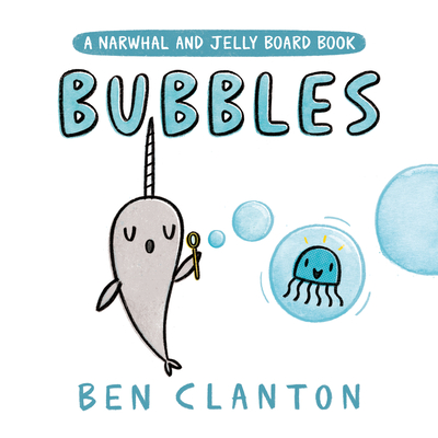 Image for BUBBLES (A NARWHAL AND JELLY BOARD BOOK)