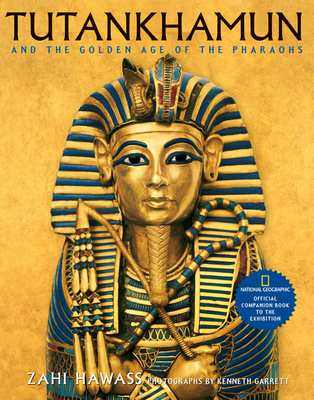 Image for Tutankhamun and the Golden Age of the Pharaohs