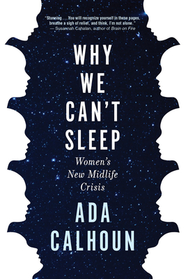 Image for WHY WE CAN'T SLEEP: WOMEN'S NEW MIDLIFE CRISIS