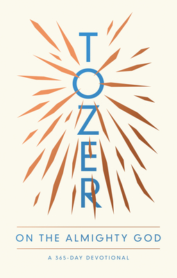 Image for Tozer on the Almighty God: A 365-Day Devotional