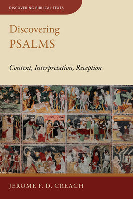 Image for Discovering Psalms: Content, Interpretation, Reception (Discovering Biblical Texts (DBT))