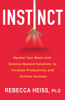 Image for INSTINCT: REWIRE YOUR BRAIN WITH SCIENCE-BACKED SOLUTIONS TO INCREASE PRODUCTIVITY AND ACHIEVE SUCCE