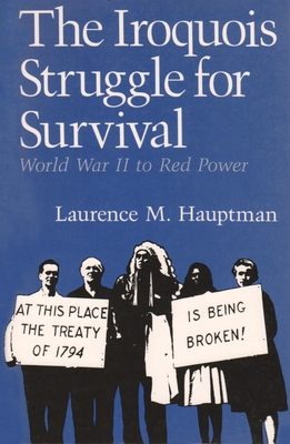 Image for Iroquois Struggle for Survival: World War II to Red Power (Iroquois & Their Neighbors)