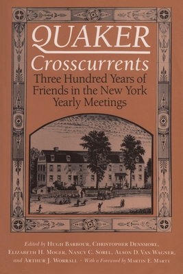 Image for Quaker Crosscurrents: Three Hundred Years of Friends in the New York Yearly Meetings