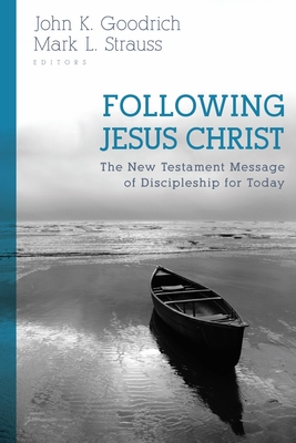 Image for Following Jesus Christ: The New Testament Message of Discipleship for Today