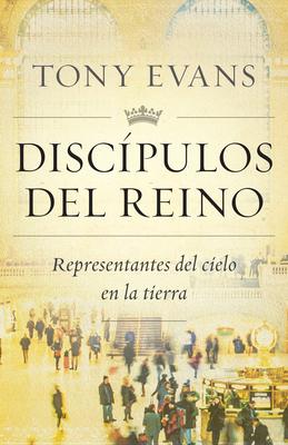 Image for Disc�pulos del reino: Representantes del cielo en la tierra (Spanish Edition)