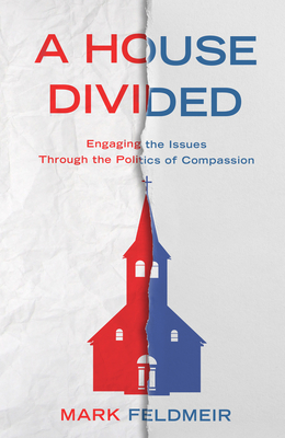Image for A House Divided: Engaging the Issues Through the Politics of Compassion