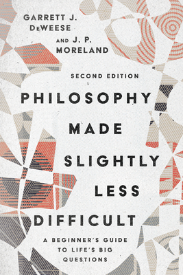 Image for Philosophy Made Slightly Less Difficult: A Beginner's Guide to Life's Big Questions