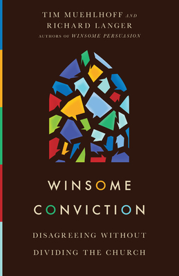Image for Winsome Conviction: Disagreeing Without Dividing the Church