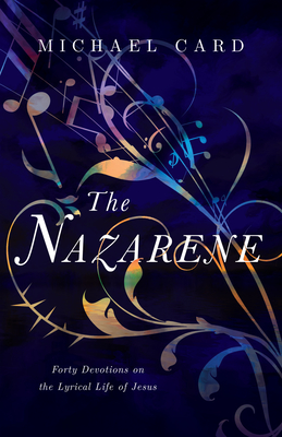 Image for The Nazarene: Forty Devotions on the Lyrical Life of Jesus