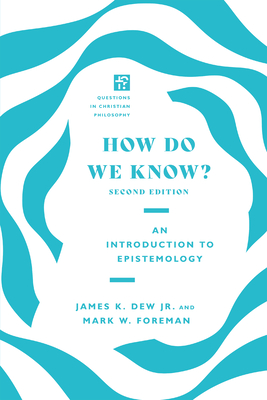 Image for How Do We Know?: An Introduction to Epistemology (Questions in Christian Philosophy)