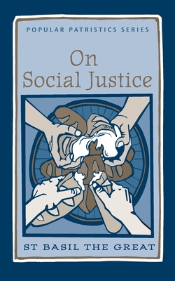 Image for On Social Justice: St. Basil the Great (Popular Patristics)
