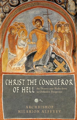 Image for Christ the Conqueror of Hell: The Descent into Hades from an Orthodox Perspective