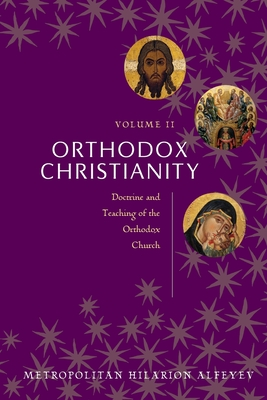 Image for Orthodox Christianity Volume II : Doctrine and Teaching of the Orthodox Church