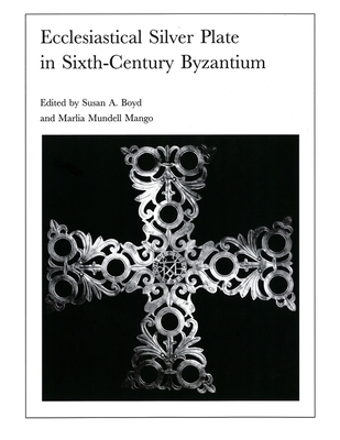 Image for Ecclesiastical Silver Plate in Sixth-Century Byzantium (Dumbarton Oaks Other Titles in Byzantine Studies)