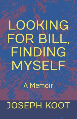 Image for Looking For Bill  Finding Myself