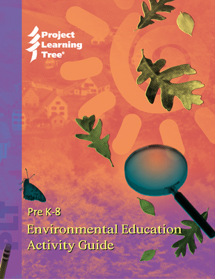 Image for Pre K-8 Environmental Education Activity Guide (Project Learning Tree)
