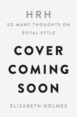 Image for HRH: SO MANY THOUGHTS ON ROYAL STYLE
