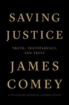 Image for Saving Justice: Truth, Transparency, and Trust