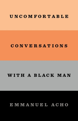 Image for UNCOMFORTABLE CONVERSATIONS WITH A BLACK MAN