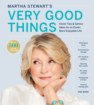 Image for Martha Stewart's Very Good Things: Clever Tips & Genius Ideas for an Easier, More Enjoyable Life