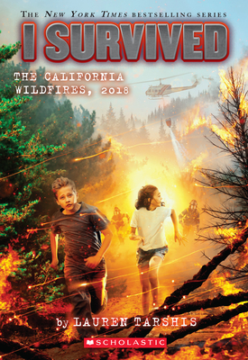 Image for I Survived The California Wildfires, 2018 (I Survived #20) (20)