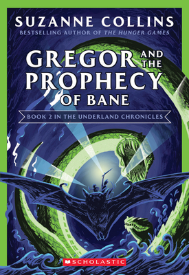 Image for GREGOR AND THE PROPHECY OF BANE (UNDERLAND CHRONICLES, NO 2)