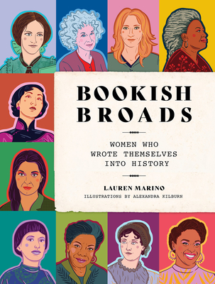 Image for BOOKISH BROADS: WOMEN WHO WROTE THEMSELVES INTO HISTORY