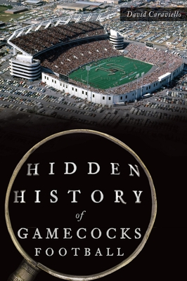 Image for HIDDEN HISTORY OF GAMECOCKS FOOTBALL (SPORTS)