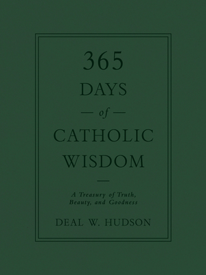 Image for 365 Days of Catholic Wisdom: A Treasury of Truth, Beauty, and Goodness