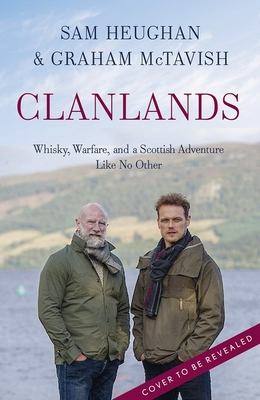 Image for CLANLANDS: WHISKY, WARFARE, AND A SCOTTISH ADVENTURE LIKE NO OTHER