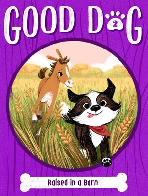 Image for GOOD DOG: RAISED IN A BARN (NO 2)
