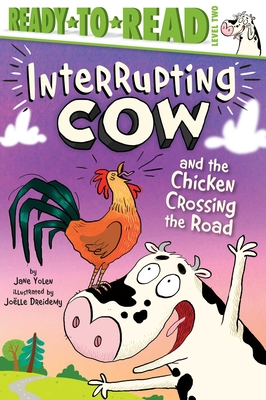 Image for INTERRUPTING COW AND THE CHICKEN CROSSING THE ROAD (READY-TO-READ, LEVEL 2)