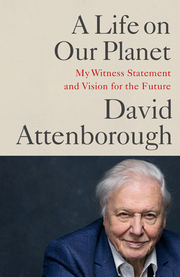 Image for LIFE ON OUR PLANET: MY WITNESS STATEMENT AND A VISION FOR THE FUTURE