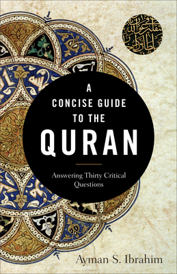 Image for A Concise Guide to the Quran: Answering Thirty Critical Questions