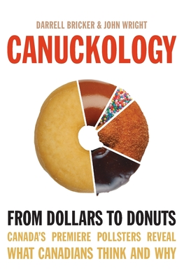 Image for Canuckology: From Dollars To Donuts - Canada's Premier Pollsters
